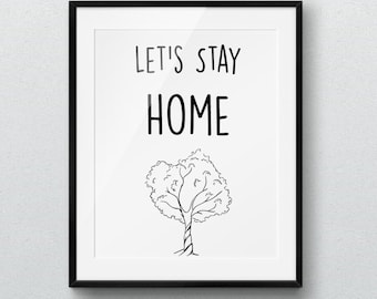 Printable poster, Lets Stay Home, Wall Art, Positive Quotes, Bedroom Decor, Digital Art, Wall Decor, Quote, Black White, Tree