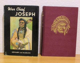 WAR CHIEF JOSEPH by Helen Addison Howard First Edition 1941 Nez Perce Chief Native American History