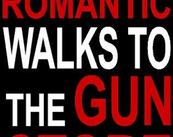 I Enjoy Long Romantic Walks To The Gun Store Window Decal
