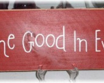 Find The Good In Everyday Primitive Wood Fence Board Red Sign