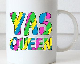 Yas Queen Coffee Mug, Friendship Coffee Mug, Funny Coffee Mug