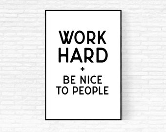 Work Hard and Be Nice to People Printable Wall Art - DIGITAL DOWNLOAD - Work Hard Poster - Work Hard Be Nice - Motivational Classroom Poster