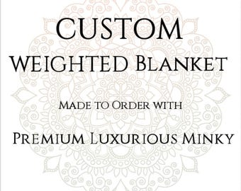 Custom Weighted Blanket, Minky Weighted Blanket, Up to Twin Size 3 to 20 Pounds.SPD, Autism, Weighted Blanket, Calming Blanket, PTSD Blanket