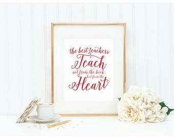 The Best Teachers Teach not from the Book, but from the Heart Art Prtint - Instant Download Art Print - Mirabelle Creations