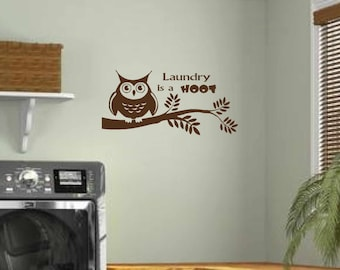 Laundry Wall Decal - Laundry room decor - Laundry is a HOOT Wall Art - Owl wall decal - Laundry Vinyl Lettering -