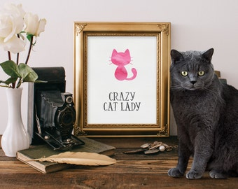 Cat Lover Gift - Crazy Cat Lady - Cat Art Print - Cat Quote - Wall Art Print - Printable Quote - Digital Art - Wall Art Quote - Quote Art