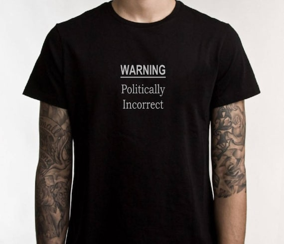 Politically incorrect T-shirt, I may offend you, warning tshirt, warped sense of humor, sarcasm, offended, graphic tee, sarcastic, funny tee