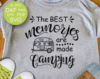 The best memories are made Camping SVG Camper SVG Summer svg Glamping SVG Travel svg Vacation svg Files Sayings Cut files Cricut Silhouette