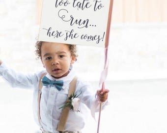 Too Late To Run... Here She Comes Sign   Ring Bearer Flag Funny Wedding Banner Romantic Script USA 1305 SRW