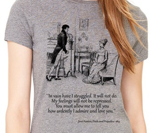 Pride and Prejudice quote. Pride and Prejudice shirt. Jane Austen. Shirt with quote.Gray Lady's T-shirt. Pride and Prejudice Gift