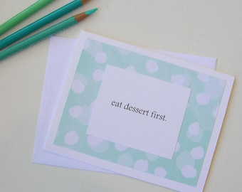 Eat Dessert First ~ greeting card, FREE SHIPPING, blue, polka dots, turquoise, hand made