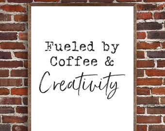 PRINTABLE: Fueled by Coffee & Creativity