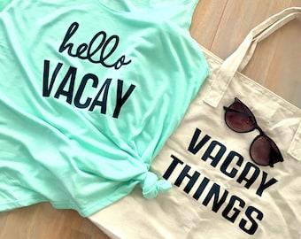 Hello Vacay Tank and Bag - Vacay tank - Vacay bag - Vacation Tank - Vacation Tote Bag - Vacation Bag - Vacay Shirts - Vacay Tote Bag