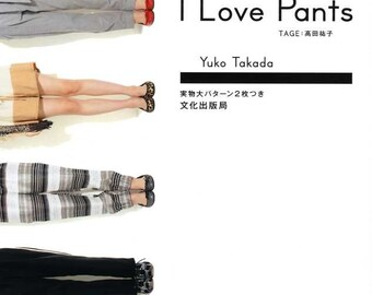 I LOVE PANTS - Japanese Dress Pattern Book MM