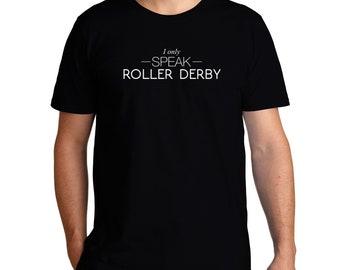 I Only Speak Roller Derby T-Shirt