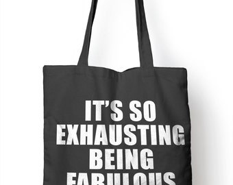 Exhausting Being Fabulous Funny Tote Bag Gift Bag For Life Womens Shopping E34