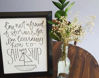 "Louisa May Alcott Quote- ""I'm not afraid of storms, for I am learning to sail my ship"" calligraphy handmade original or high quality print"