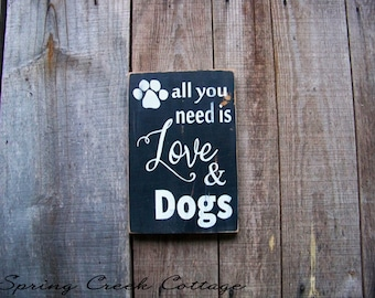 Signs, All You Need Is Love & Dogs, Handpainted, Wood Signs, Typography, Dog, Inspirational Sayings, Home Decor, Pet Signs, Rustic Signs