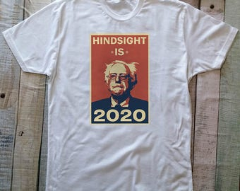 Bernie Sanders Hindsight is 2020 Shirt