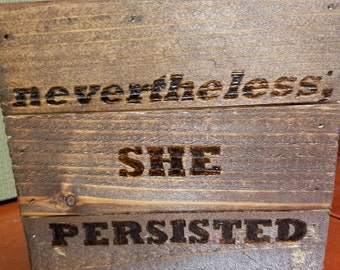 Nevertheless, She Persisted sign