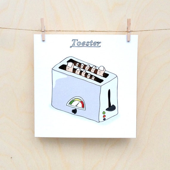 Toe Card, Funny card, funny greetings card, funny Toester card.