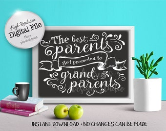 Baby Announcement, The Best Parents Get Promoted To Grandparents, Photo Prop, Grandma & Grandpa, Instant Download, Digital Prints