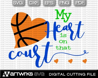 Basketball clip art, basketball heart svg * My heart is on that Court svg * Basketball, SVG DXF Eps Pdf Png for Cutting Machine Cameo Cricut