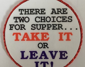 Two choices for dinner Take it or leave it vintage magnet 1980's or early '90's