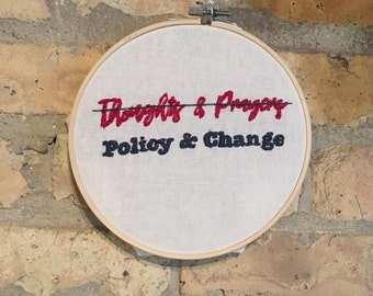 Thoughts and Prayers=Policy and Change Cross Stitch