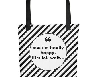 Funny Life Quotes / Funny Tote Bag / Sarcastic / Gift for Her/ Black and White Striped Bag/ Life Happens Quotes