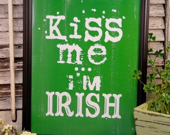 Kiss me I'm IRISH sign digital PDF - green ireland St. Patricks day uprint vintage art words primitive paper old 8 x 10 frame saying