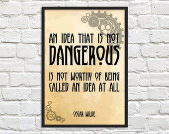 Steampunk Art Print Poster - An Idea that is not Dangerous - Oscar Wilde Quote, Wall Decor, Inspirational Print, Home Decor, Gift