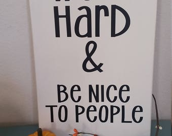 Work hard and be nice to people, inspiration, kids room, be nice, work hard, encouragement