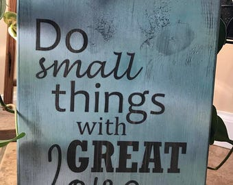 Do Small Things With Great Love Sign
