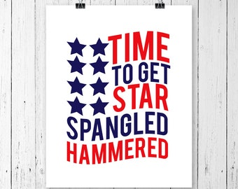INSTANT DOWNLOAD! SVG, Time To Get Star Spangled Hammered, Clipart, Svg, Dxf, Pdf, Cricut Cut Files, Silhouette Cut Files, Commercial Use!