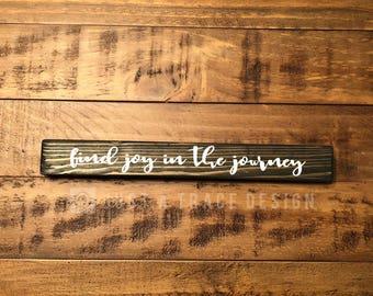 Find Joy In The Journey - Wood Sign - Wooden Sign - Vinyl Letters - Shelf Sitter - Encouragement - Inspirational Sign
