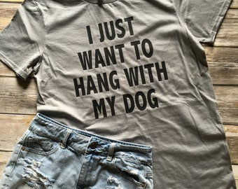 Dog Mama, I Just Want To Hang With My Dog Mom, Funny Dog Shirt, Dog T-Shirt, Dog Lover Gift, Fur Mama Shirt, Animal Lover Gift, DOGS