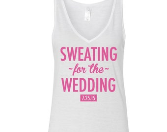 Personalized Sweating for the wedding Tank  / Bridal Shirt / Bride Tank Top / Bride to Be Tank Top / Future Mrs Tank / Feyonce / 210