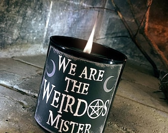 We are the Weirdos Candle - Choose Your Fragrance - Horror Candles