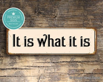 It Is What It Is SIGN, Office Signs, Office Decor, It Is What I Is Signs, Vintage Style Signs, Custom Signs, Outdoor Signs, It Is What It Is