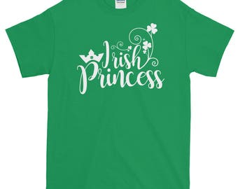 Irish Princess - St Patricks Day- Shirt- Irish Girl Tshirt- For -Irish American- Women