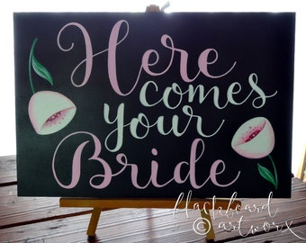 DISCOUNTED hand painted 'Here comes your Bride' sign chalkboard