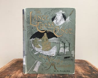 1892 The Lance Cross & Canoe - History of the Mississippi Valley, Decorative Antique Book, Victorian Pictorial Binding