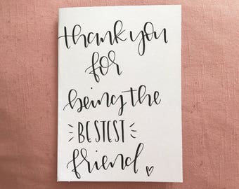 Thankyou for being the bestest friend - hand lettered card