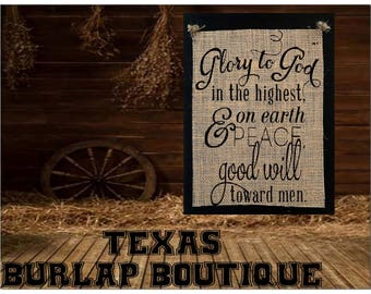 Glory to God in the highest and on earch peace good will toward men Burlap Country Music Vintage Shabby Chic Wedding Wood Sign