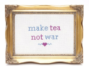 Make Tea Not War Instant Download Cross Stitch Chart