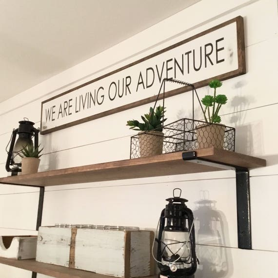 "we are LIVING OUR ADVENTURE  7""X48"" sign 