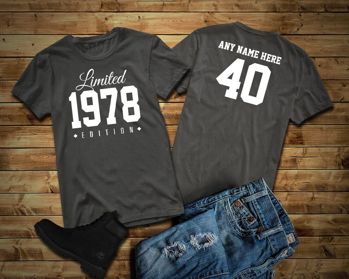 1978 limited edition 40th birthday party shirt 40 years old for Single order custom t shirts
