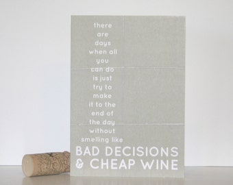 Bad Decisions and Cheap Wine Funny Humorous Greeting Card Friendship