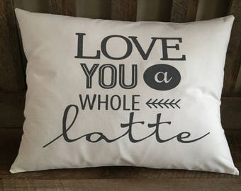 I Love You a Whole Latte Decorative Throw Pillow-Coffee Lover-Latte-Love-Valentine's Day-Engagement-Gift